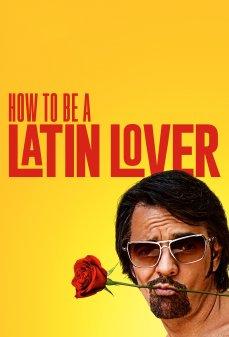 تحميل فلم How to Be a Latin Lover  اونلاين