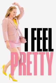 مشاهدة وتحميل فلم I Feel Pretty أشعر أنني جميلة اونلاين