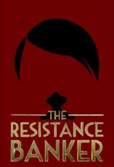 مشاهدة وتحميل فلم The Resistance Banker  اونلاين