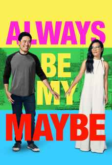 مشاهدة وتحميل فلم Always Be My Maybe كن دومًا خيار محتمل لي اونلاين