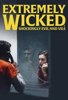 مشاهدة وتحميل فلم Extremely Wicked, Shockingly Evil and Vile فاسد للغاية، شره صادم وشرس اونلاين
