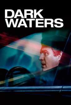 مشاهدة وتحميل فلم Dark Waters مياه ملوثة اونلاين