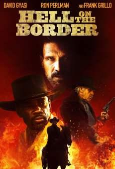 مشاهدة وتحميل فلم Hell On The Border جحيم على الحدود اونلاين