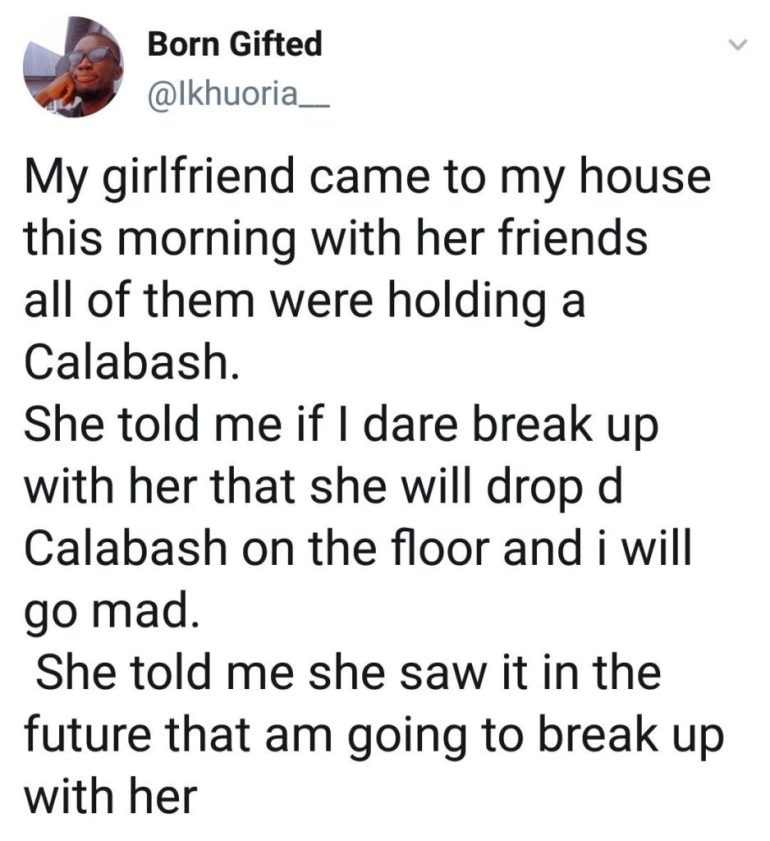 Man Cries Out As Girlfriend Visits His House Holding A Calabash, Threatens To Make Him Run Mad If He Breaks Up With Her