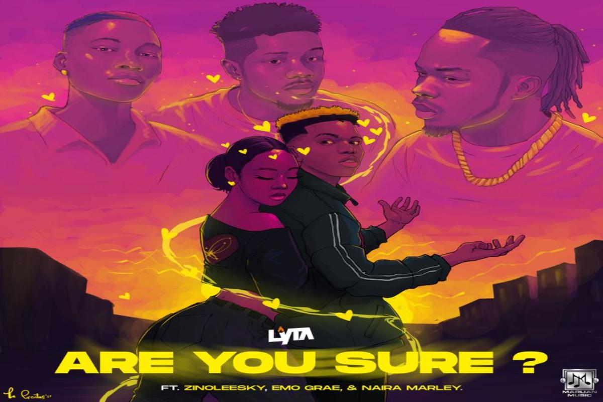 MUSIC: Lyta ft Zinoleesky X Emo Grae X Naira Marley - Are You Sure