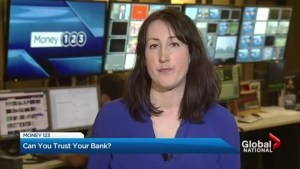 Money 123: Can you trust your bank?
