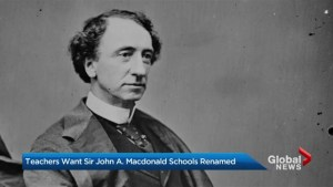 An Ontario teachers union wants Sir John A. Macdonald schools renamed
