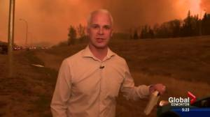 'You could feel the heat on the back of your neck': Global Edmonton reporter Fletcher Kent describes the Fort McMurray wildfire