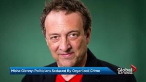 Misha Glenny: politicians seduced by organized crime