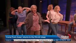 'Come From Away' returns to the Mirvish Stage
