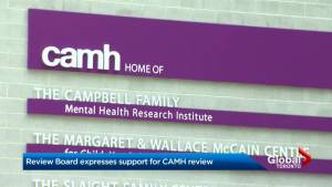 Ontario Review Board expresses support for CAMH review