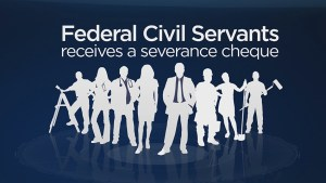 See how every federal civil servant receives a severance cheque