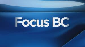 Focus BC: Friday, May 31, 2019