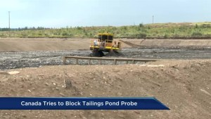 Canada tries to block tailings pond probe