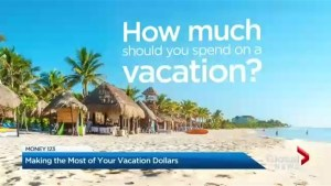 Money 123: Making the most of your vacation dollars