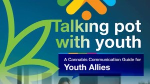 """Talking Pot With Youth"" is a new guide used to better enable communications between youth allies and young people"