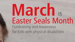 March is Easter Seals month in eastern Ontario