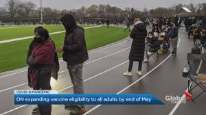 Ontario expanding COVID-19 vaccine eligibility to all adults by end of May (02:01)