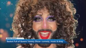 Toronto's 'Basket Full of Queers Variety Show' celebrates Pride (04:06)