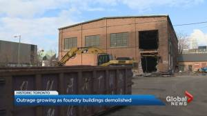 Community outrage continues over provincial demolition of historic Toronto foundry buildings (02:35)