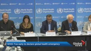 Too early to declare coronavirus global health emergency, says WHO