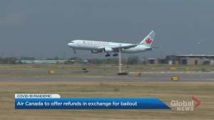 Air Canada agrees to refund flights not taken during pandemic in exchange for bailout (02:34)