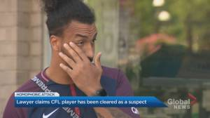 Ottawa Redblacks player's lawyer says his client was cleared in the alleged homophobic attack on Toronto Islands (01:55)