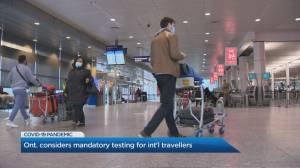 Ontario considering mandatory COVID-19 testing for all international travellers at Pearson airport (02:19)