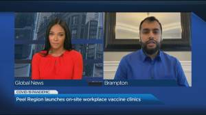 Peel Region launches on-site vaccination clinics with private employers in hotspot areas (03:59)