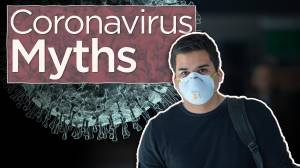 Debunking the biggest coronavirus myths