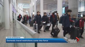 New domestic travel restrictions come into effect amid COVID-19 concerns