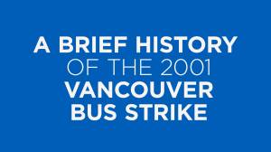 A Brief History Of: The 2001 Vancouver bus strike