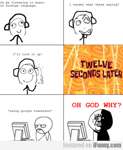 Le Me Listening To Music In Foreign Language...