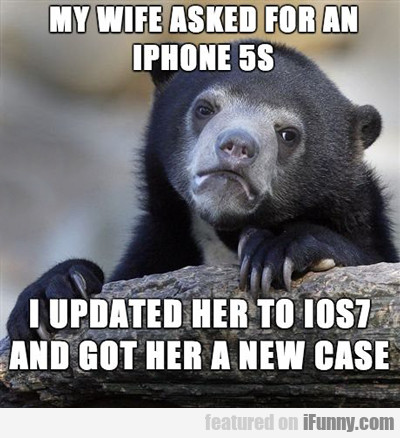 Me Wife Asked For An Iphone 5s...