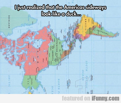 I Just Realized That The Americas Sideways...