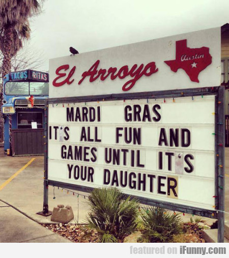 Mardi Gras It's All Fun And Games