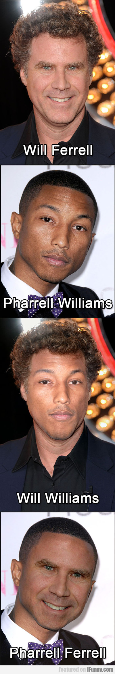 Will Ferrell, Pharell Williams, Will Williams...