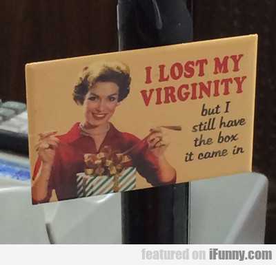 I Lost My Virginity...