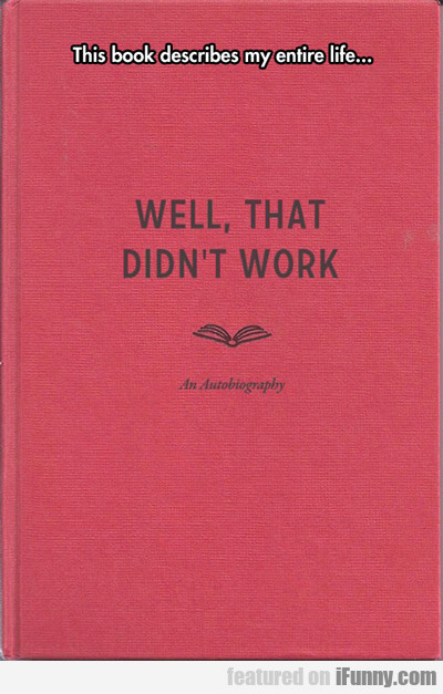 This Book Describes My Entire Life...
