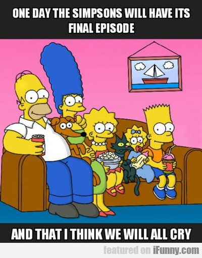One Day The Simpsons Will Have Its Final Episode