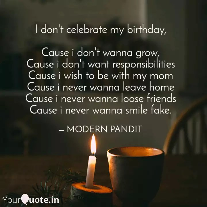 I Don T Celebrate My Birt Quotes Writings By Modern Pandit Yourquote