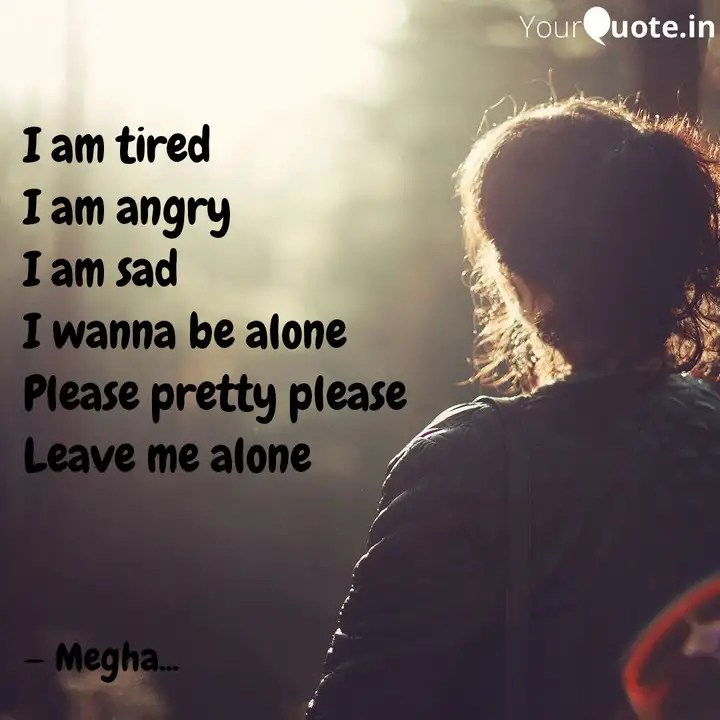 I am tired I am angry I ...   Quotes & Writings by Megha soni   YourQuote