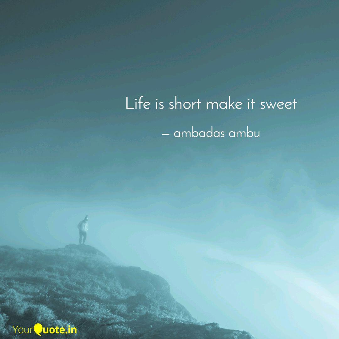 الفجوة محذوف خيال Short And Sweet Quotes On Life Caallenblog Com