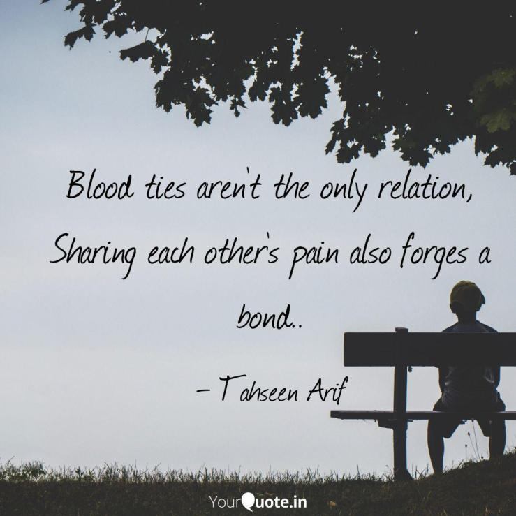 Blood ties aren't the onl... | Quotes & Writings by Tahseen Arif | YourQuote