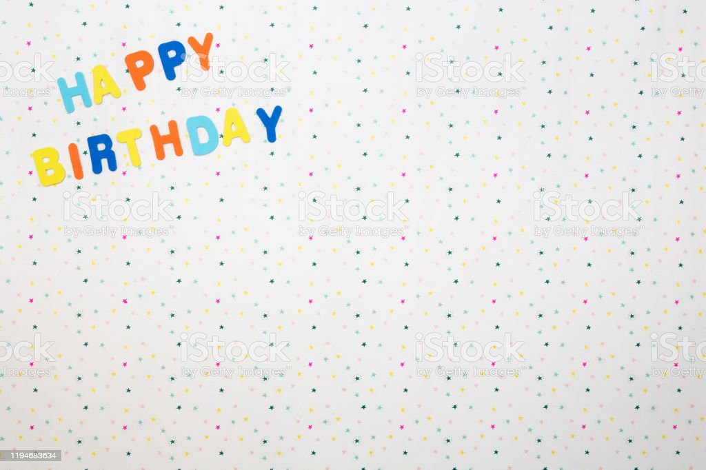 Colorful Happy Birthday Wishes With Stars On White Background Space For Text Stock Photo Download Image Now Istock
