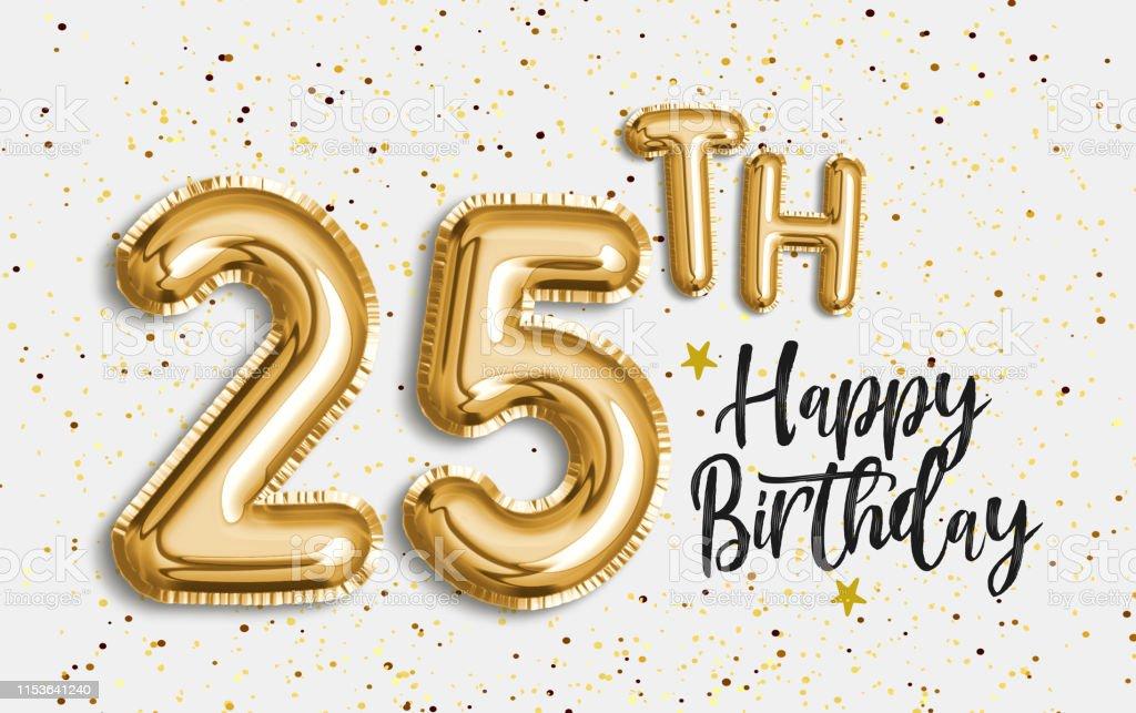 Happy 25th Birthday Gold Folie Ballon Grussen Hintergrund Stockfoto Und Mehr Bilder Von Alterungsprozess Istock