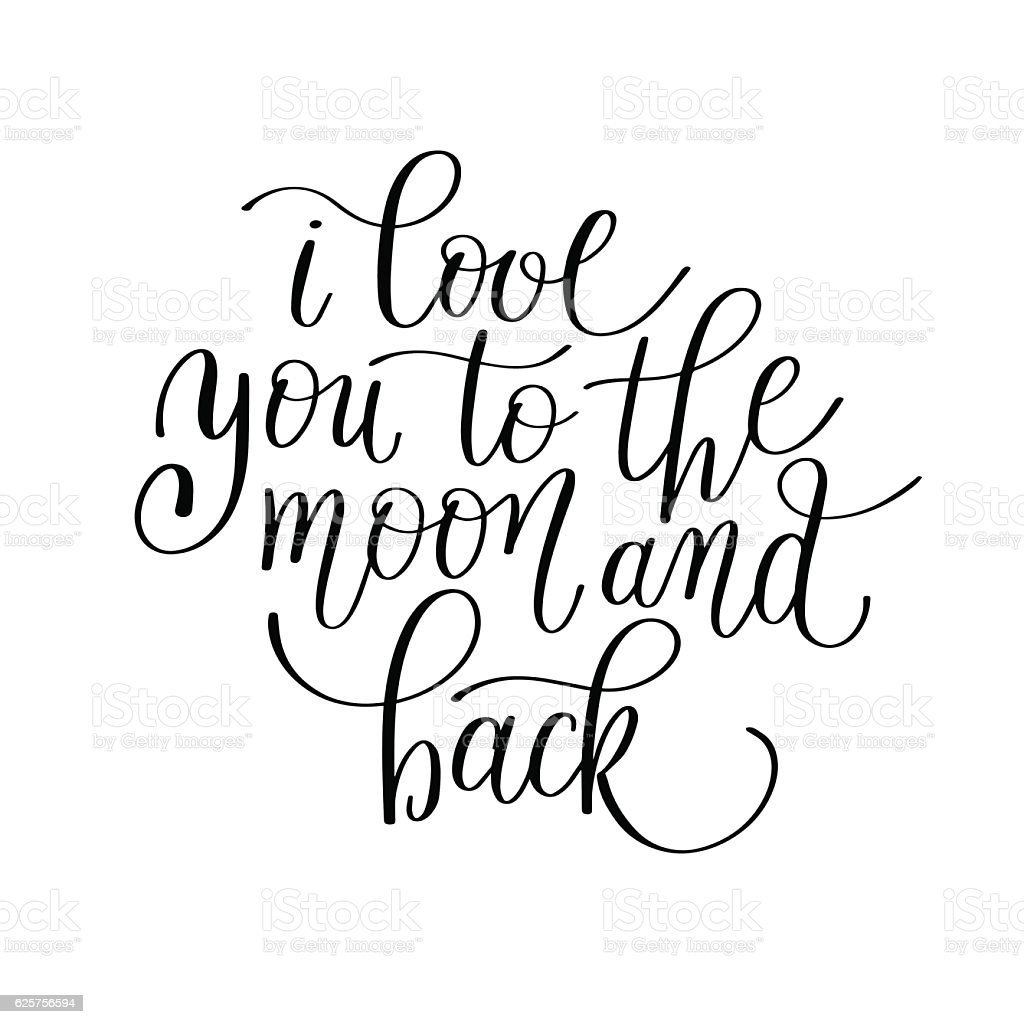 I Love You To The Moon And Back Handwritten Calligraphy