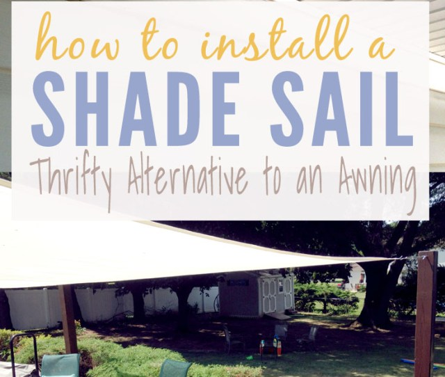 How To Install A Sun Shade Sail Instead Of An Awning