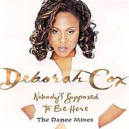 "72. ""Nobody's Supposed To Be Here"" - Deborah Cox (1998; 'One Wish')"