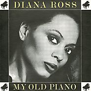 25. My Old Piano - Diana Ross